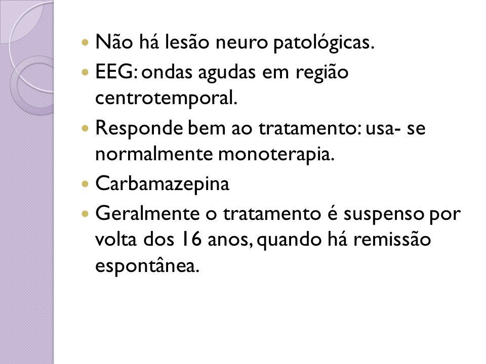 Não há lesão neuro patológicas.