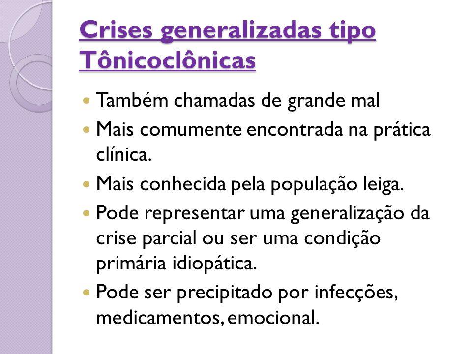 Crises generalizadas tipo Tônicoclônicas