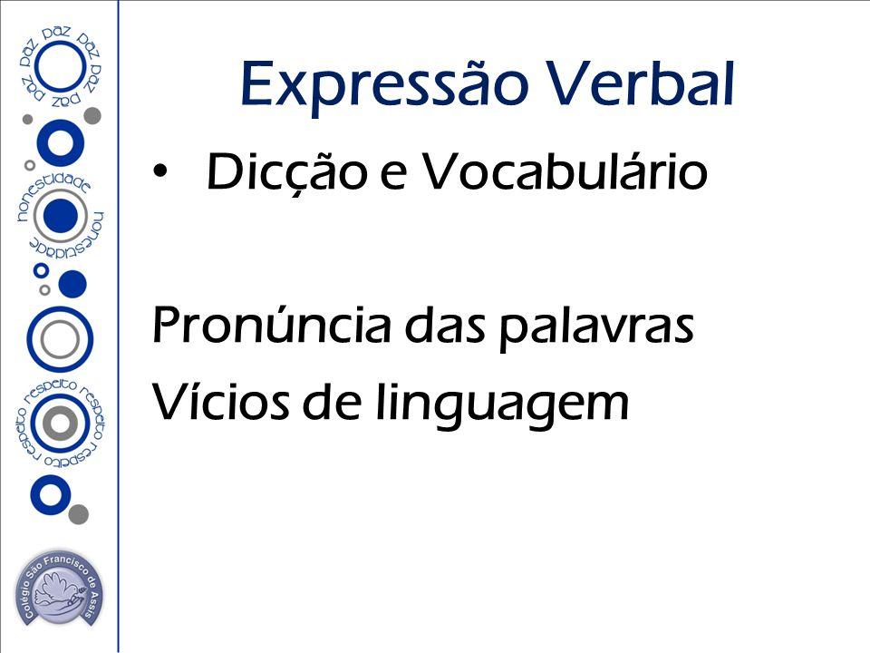 Expressão Verbal Dicção e Vocabulário Pronúncia das palavras