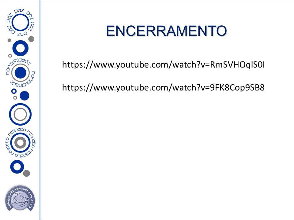 encerramento https://www.youtube.com/watch v=RmSVHOqlS0I