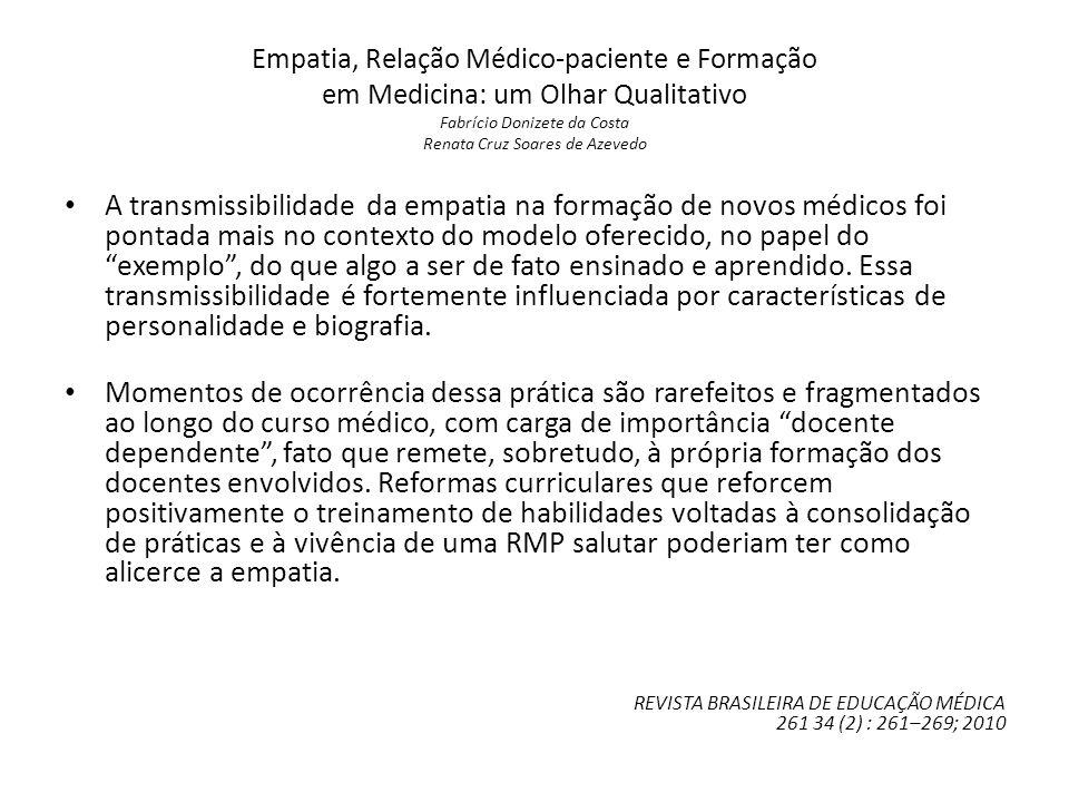 Empatia, Relação Médico-paciente e Formação em Medicina: um Olhar Qualitativo Fabrício Donizete da Costa Renata Cruz Soares de Azevedo