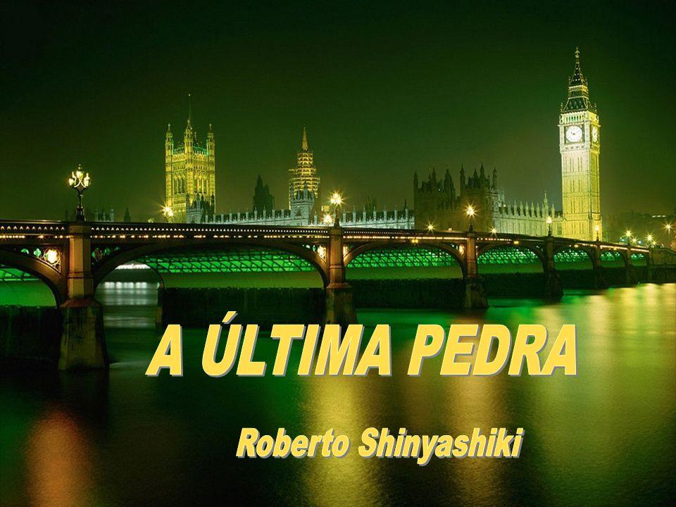 A ÚLTIMA PEDRA Roberto Shinyashiki