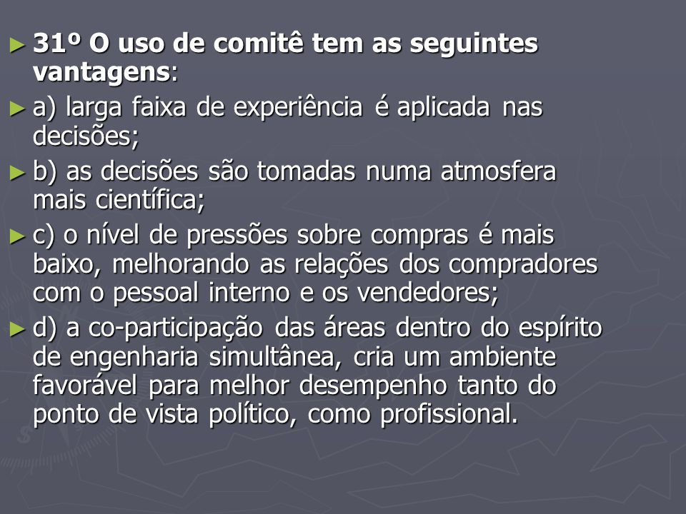 31º O uso de comitê tem as seguintes vantagens: