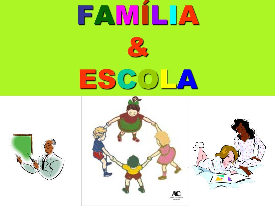 FAMÍLIA & ESCOLA