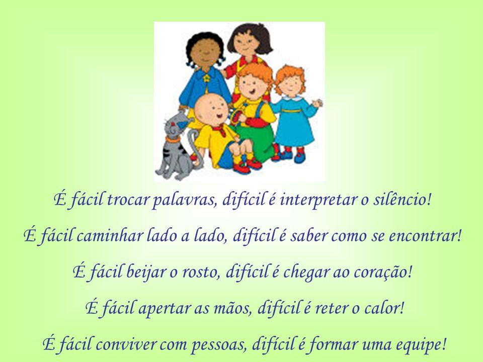 É fácil trocar palavras, difícil é interpretar o silêncio!