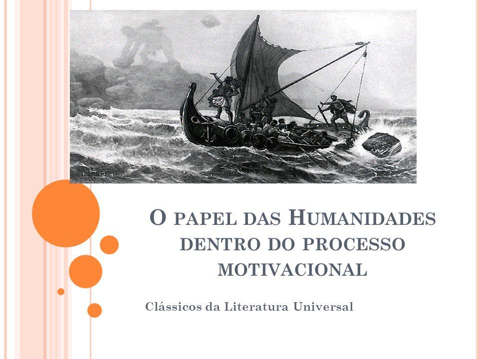O papel das Humanidades dentro do processo motivacional