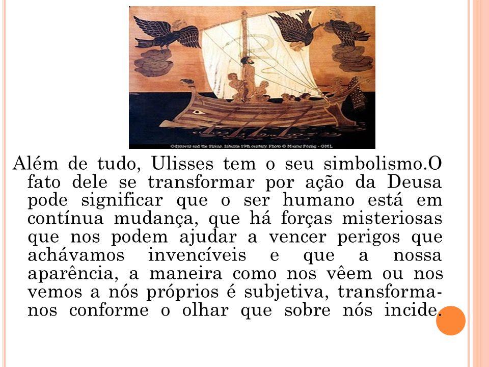 Além de tudo, Ulisses tem o seu simbolismo