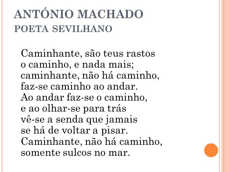 ANTÓNIO MACHADO poeta sevilhano