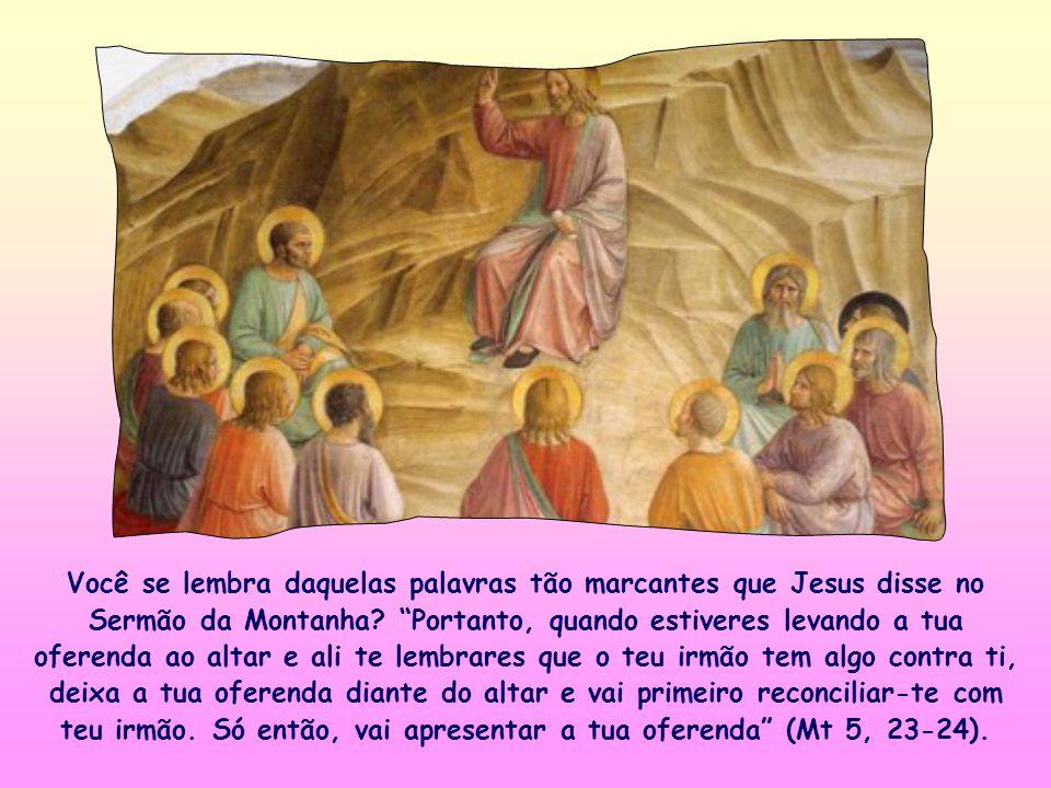 Você se lembra daquelas palavras tão marcantes que Jesus disse no Sermão da Montanha.