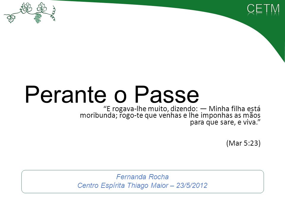 Fernanda Rocha Centro Espírita Thiago Maior – 23/5/2012