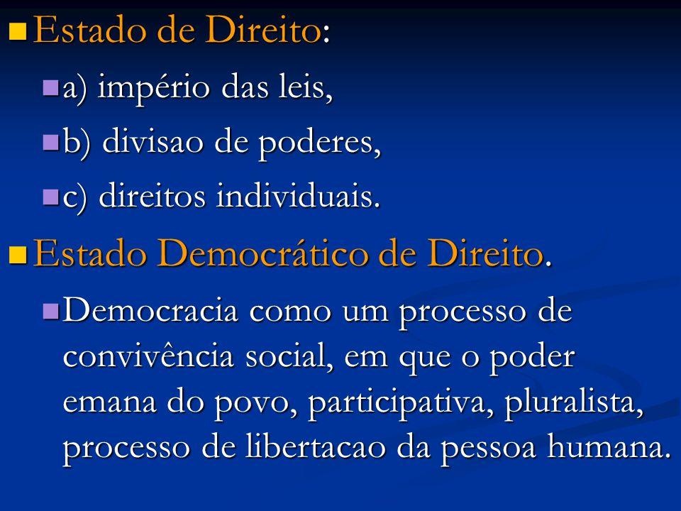 Estado Democrático de Direito.