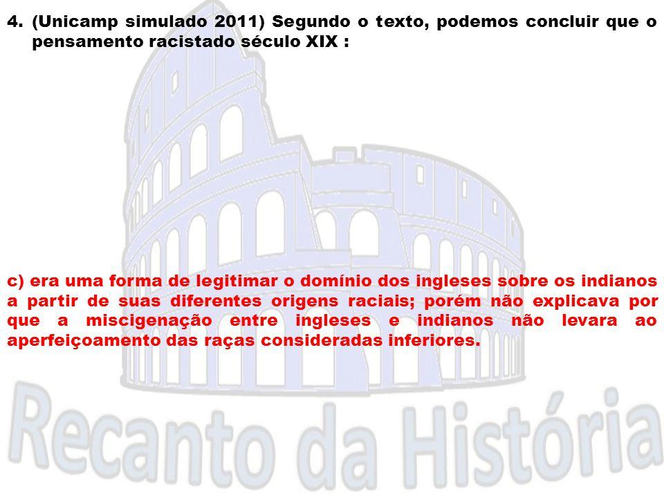 (Unicamp simulado 2011) Segundo o texto, podemos concluir que o pensamento racistado século XIX :