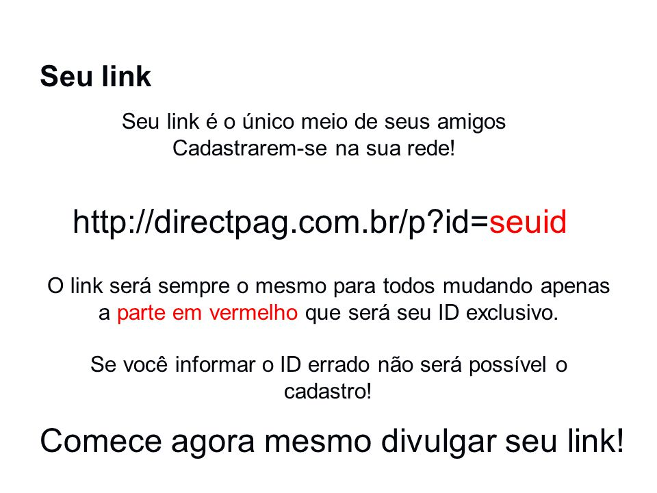 Comece agora mesmo divulgar seu link!