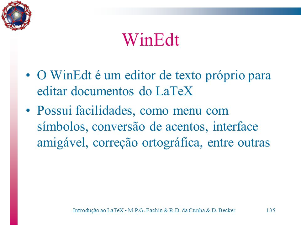 Introdução ao LaTeX - M.P.G. Fachin & R.D. da Cunha & D. Becker