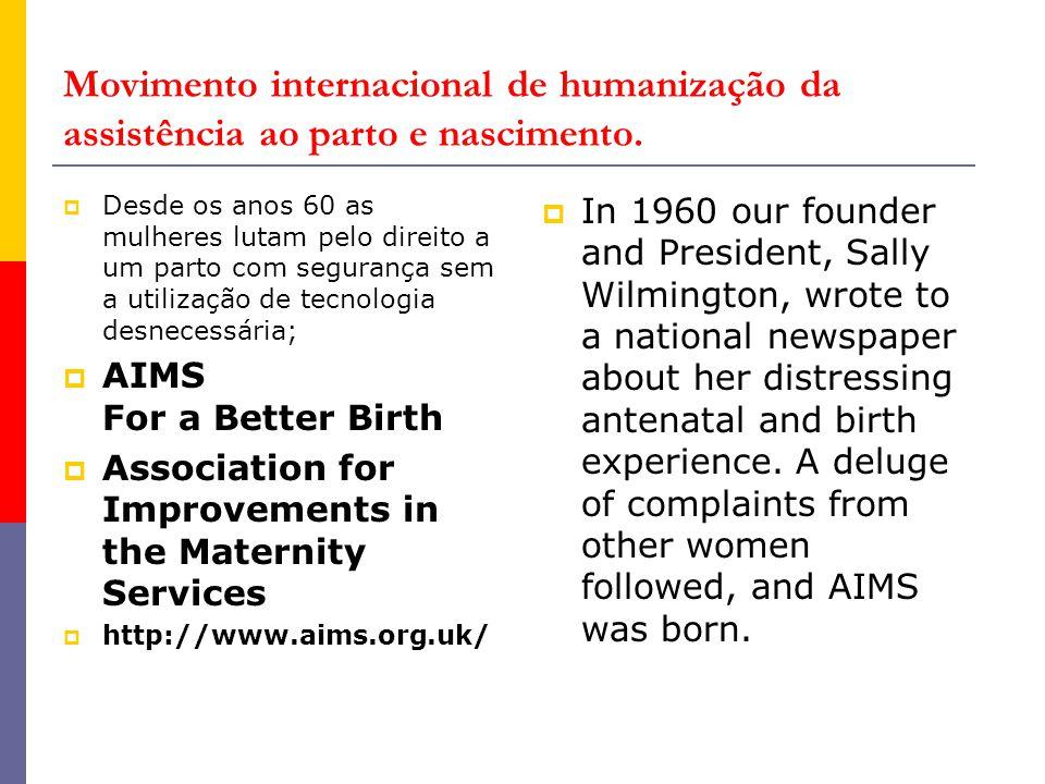 Movimento internacional de humanização da assistência ao parto e nascimento.