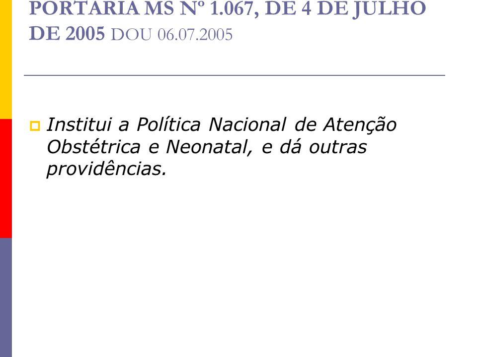 PORTARIA MS Nº 1.067, DE 4 DE JULHO DE 2005 DOU 06.07.2005