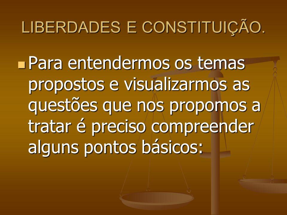 LIBERDADES E CONSTITUIÇÃO.
