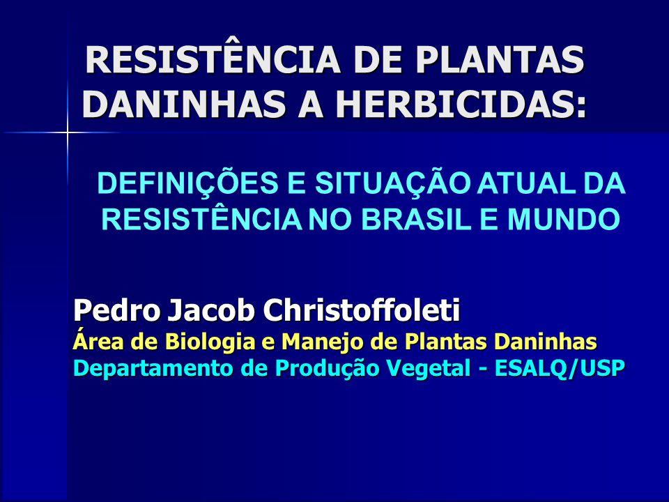 RESISTÊNCIA DE PLANTAS DANINHAS A HERBICIDAS: