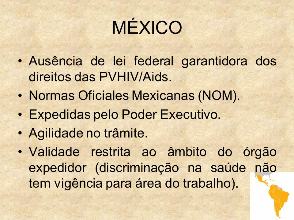 MÉXICO Ausência de lei federal garantidora dos direitos das PVHIV/Aids. Normas Oficiales Mexicanas (NOM).