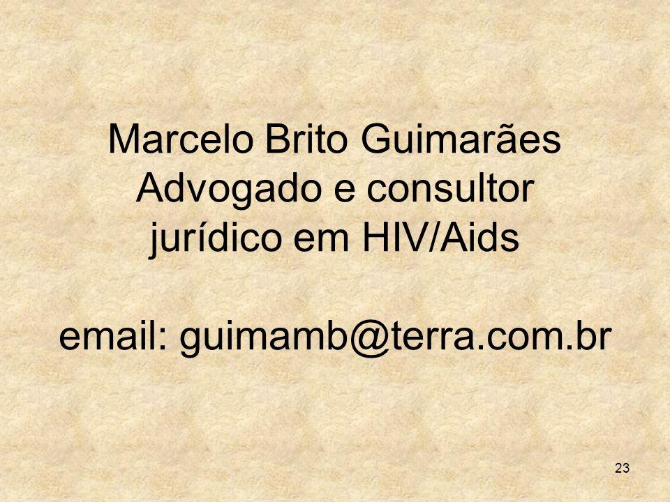 Marcelo Brito Guimarães Advogado e consultor jurídico em HIV/Aids email: guimamb@terra.com.br