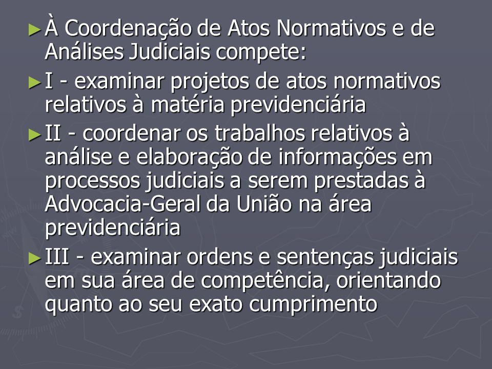 À Coordenação de Atos Normativos e de Análises Judiciais compete: