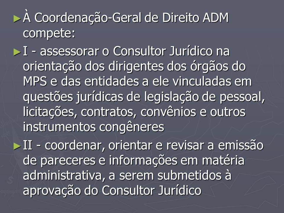 À Coordenação-Geral de Direito ADM compete: