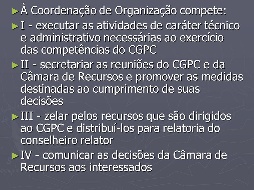 À Coordenação de Organização compete: