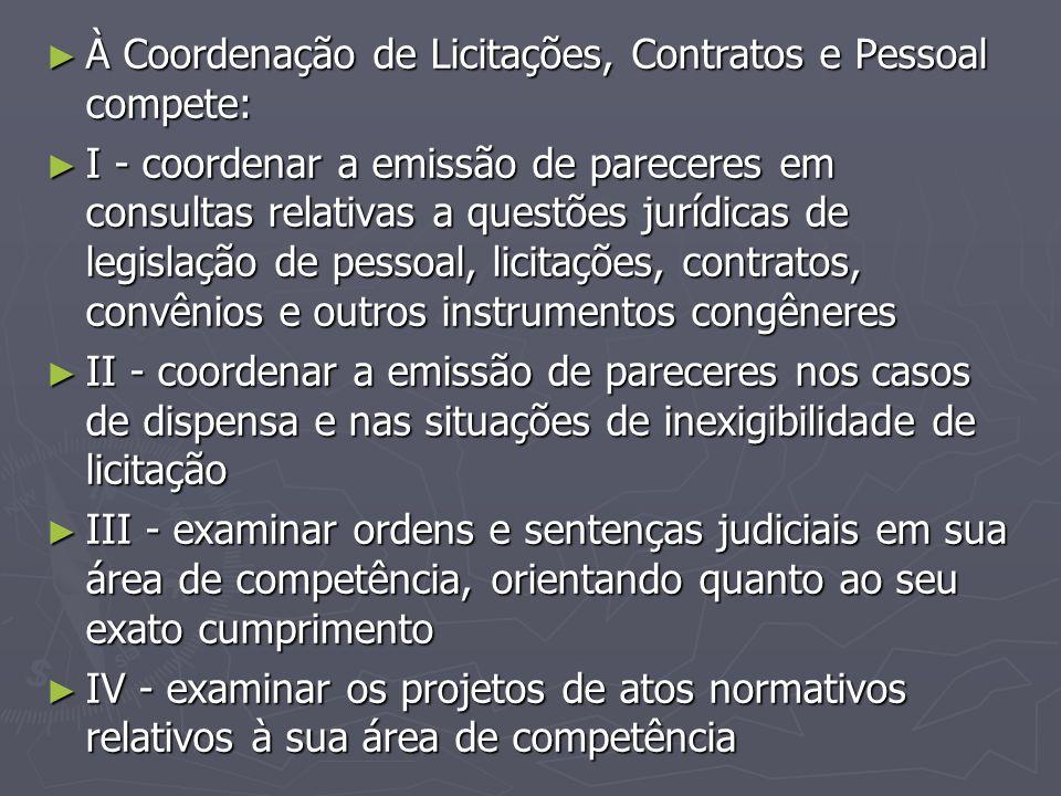 À Coordenação de Licitações, Contratos e Pessoal compete: