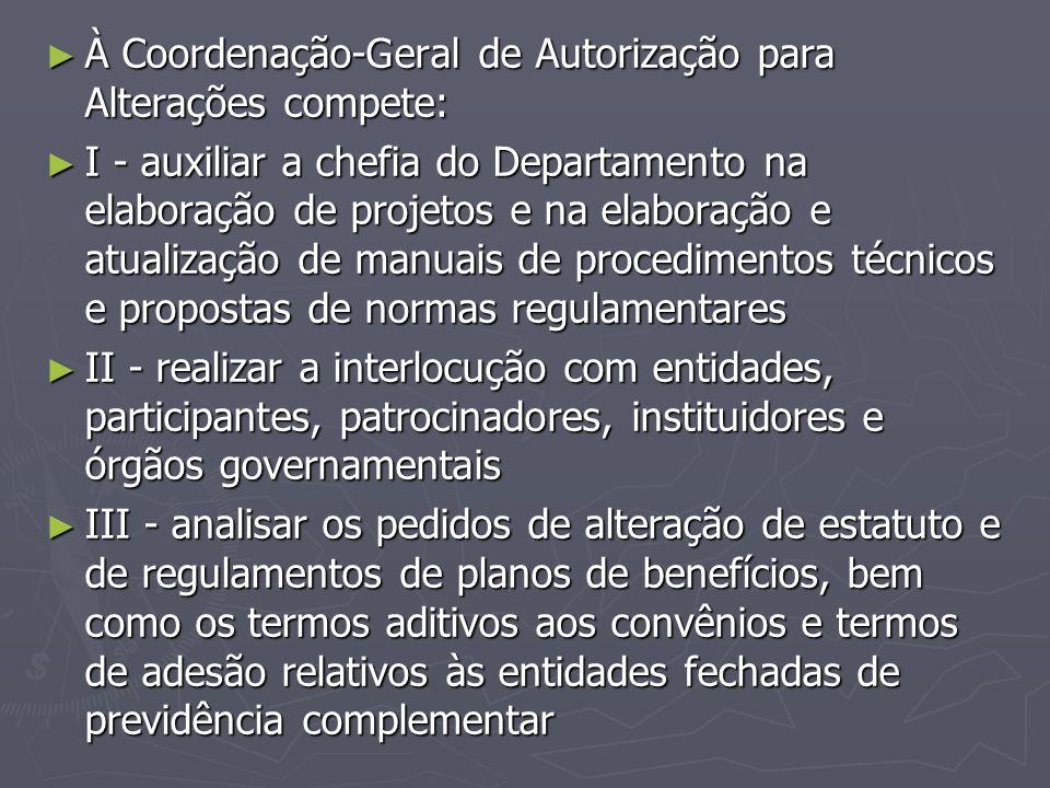 À Coordenação-Geral de Autorização para Alterações compete: