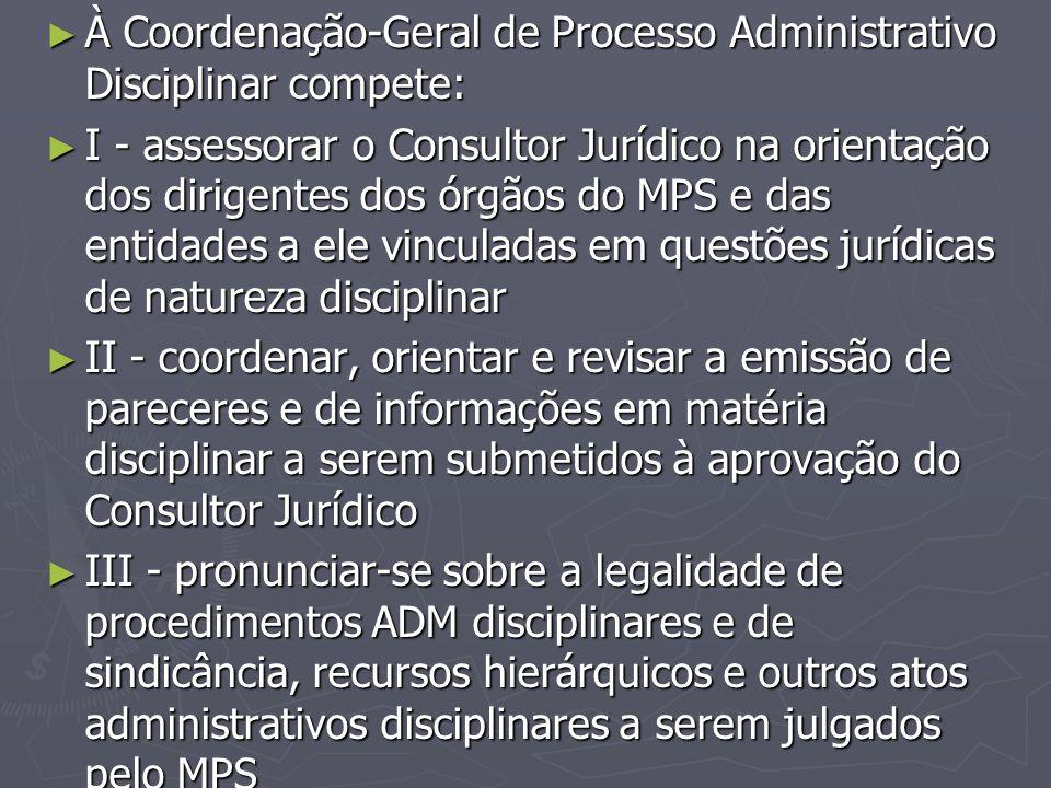 À Coordenação-Geral de Processo Administrativo Disciplinar compete:
