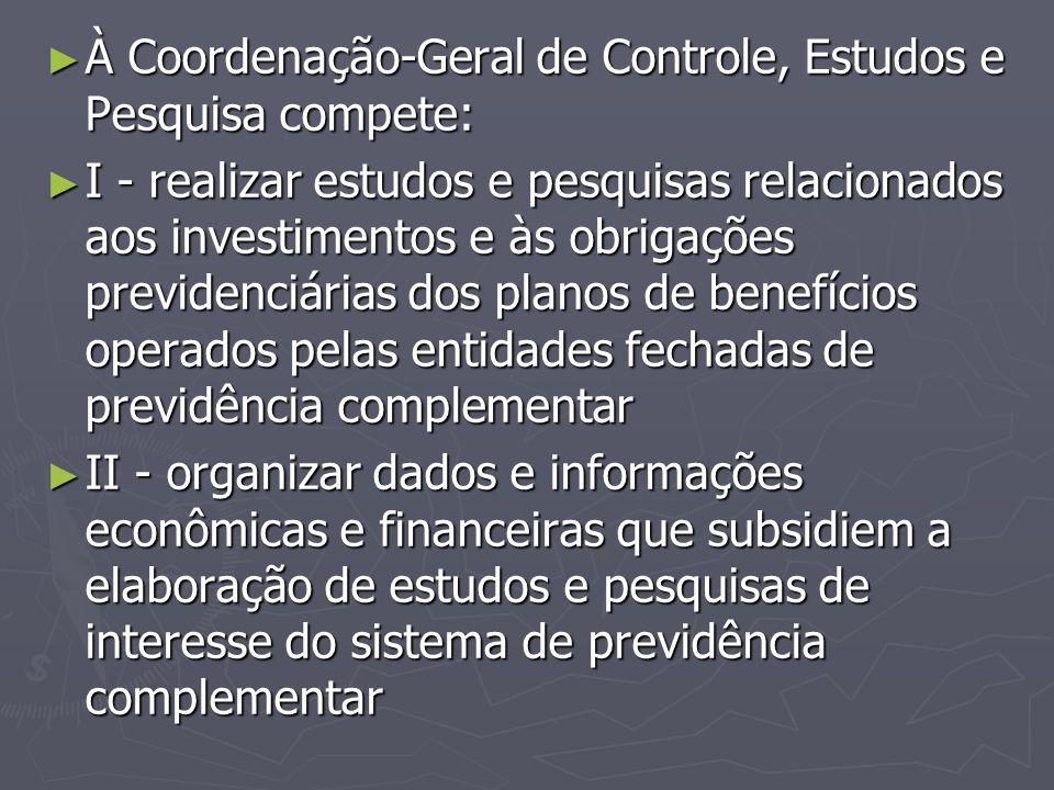 À Coordenação-Geral de Controle, Estudos e Pesquisa compete: