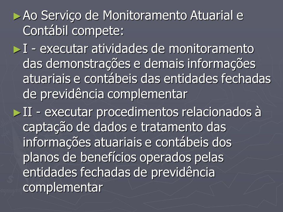 Ao Serviço de Monitoramento Atuarial e Contábil compete: