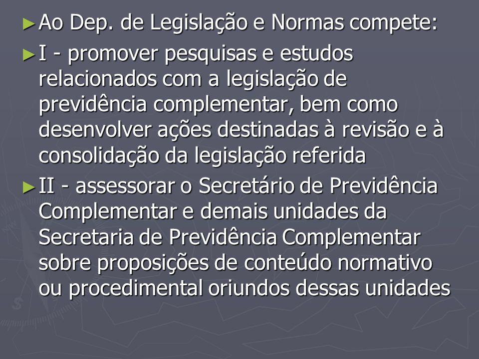 Ao Dep. de Legislação e Normas compete: