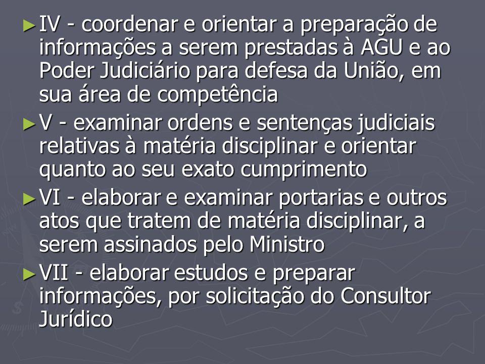 IV - coordenar e orientar a preparação de informações a serem prestadas à AGU e ao Poder Judiciário para defesa da União, em sua área de competência
