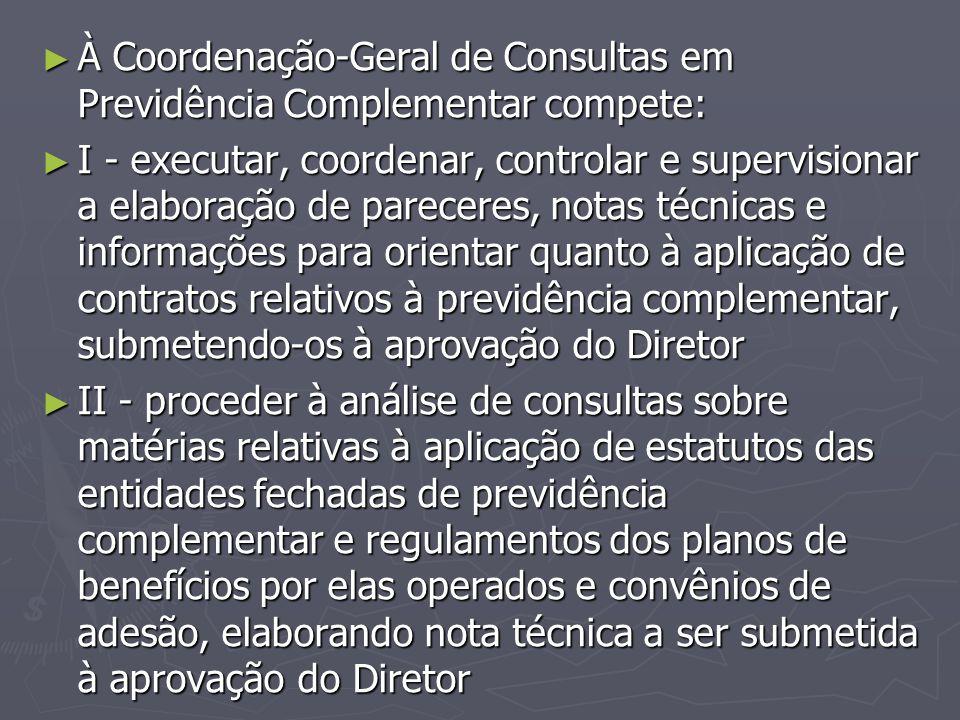 À Coordenação-Geral de Consultas em Previdência Complementar compete: