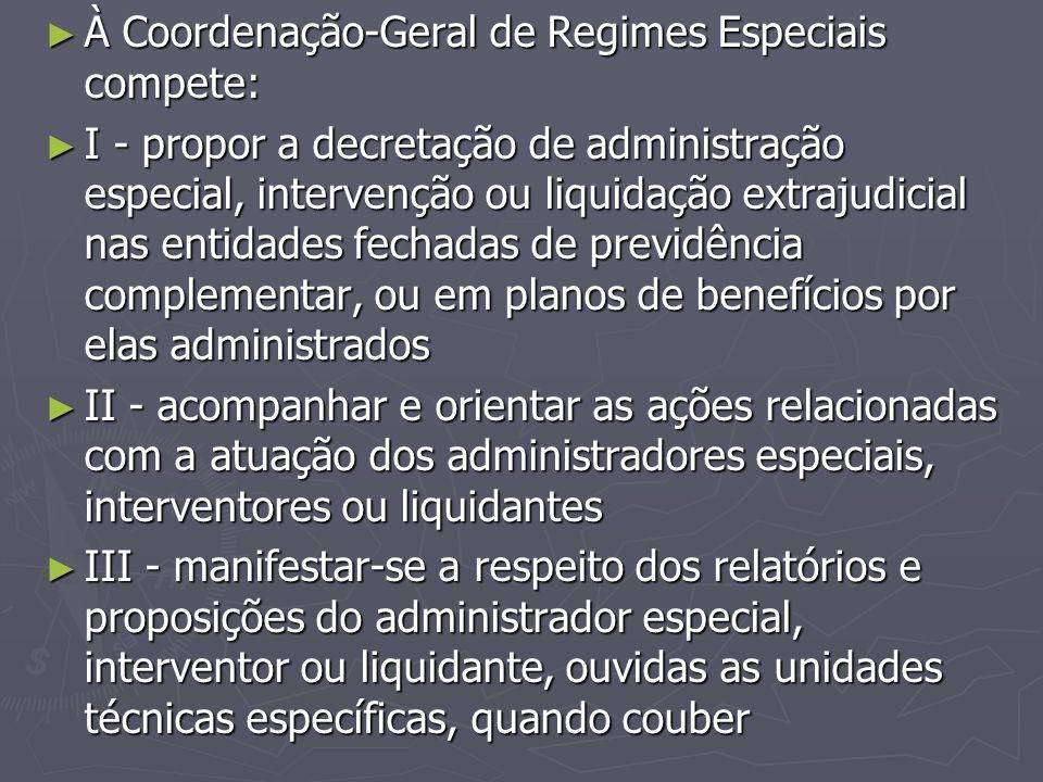 À Coordenação-Geral de Regimes Especiais compete: