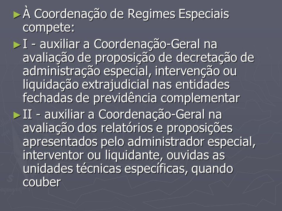 À Coordenação de Regimes Especiais compete: