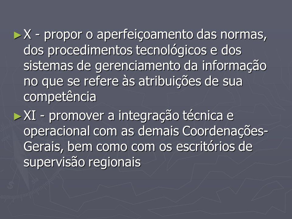 X - propor o aperfeiçoamento das normas, dos procedimentos tecnológicos e dos sistemas de gerenciamento da informação no que se refere às atribuições de sua competência