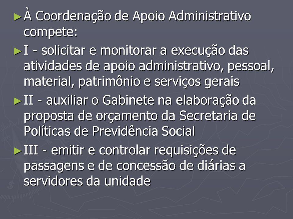 À Coordenação de Apoio Administrativo compete: