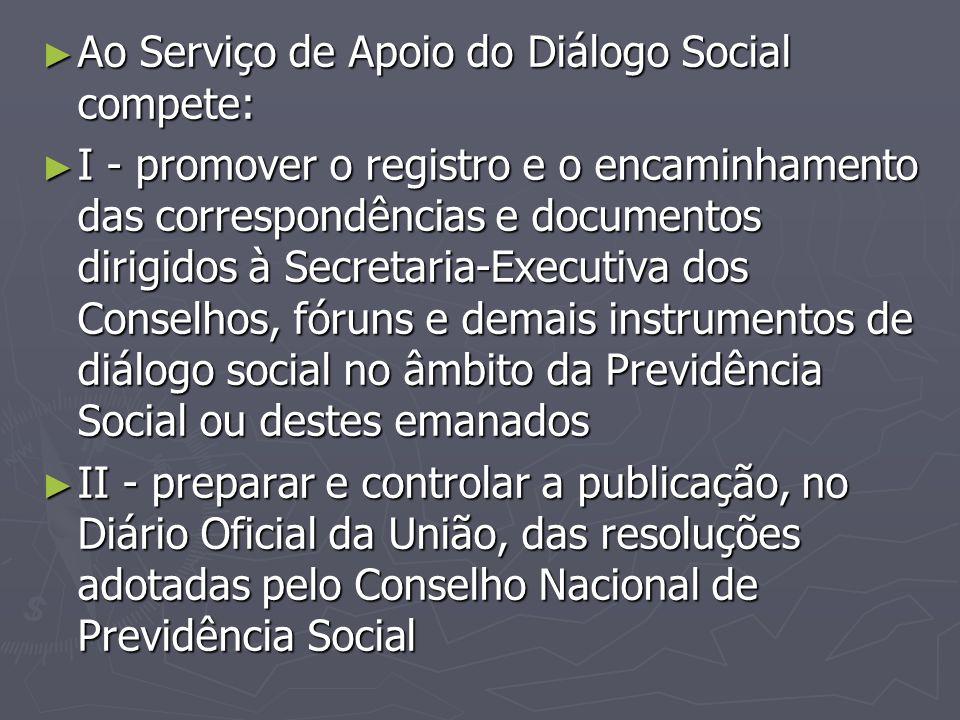 Ao Serviço de Apoio do Diálogo Social compete: