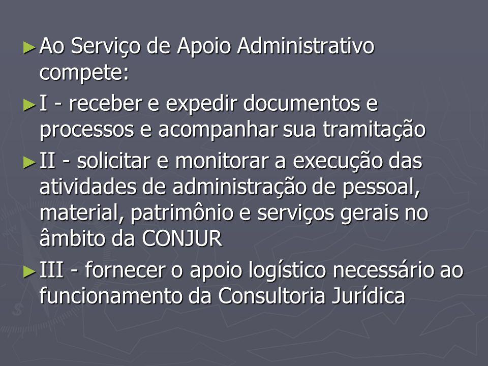 Ao Serviço de Apoio Administrativo compete: