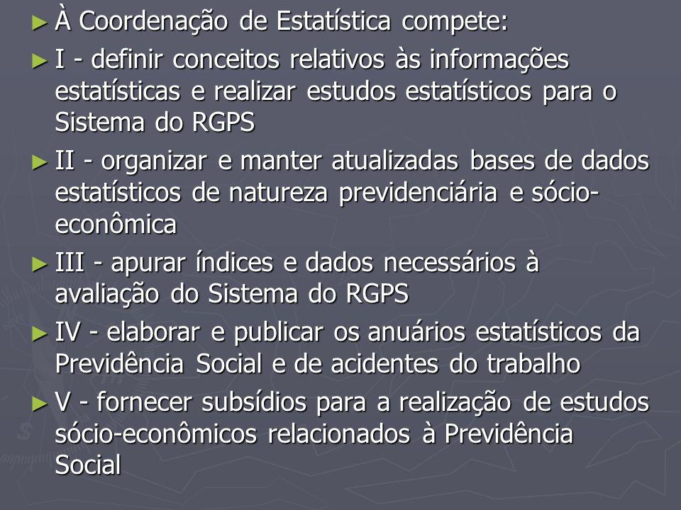À Coordenação de Estatística compete: