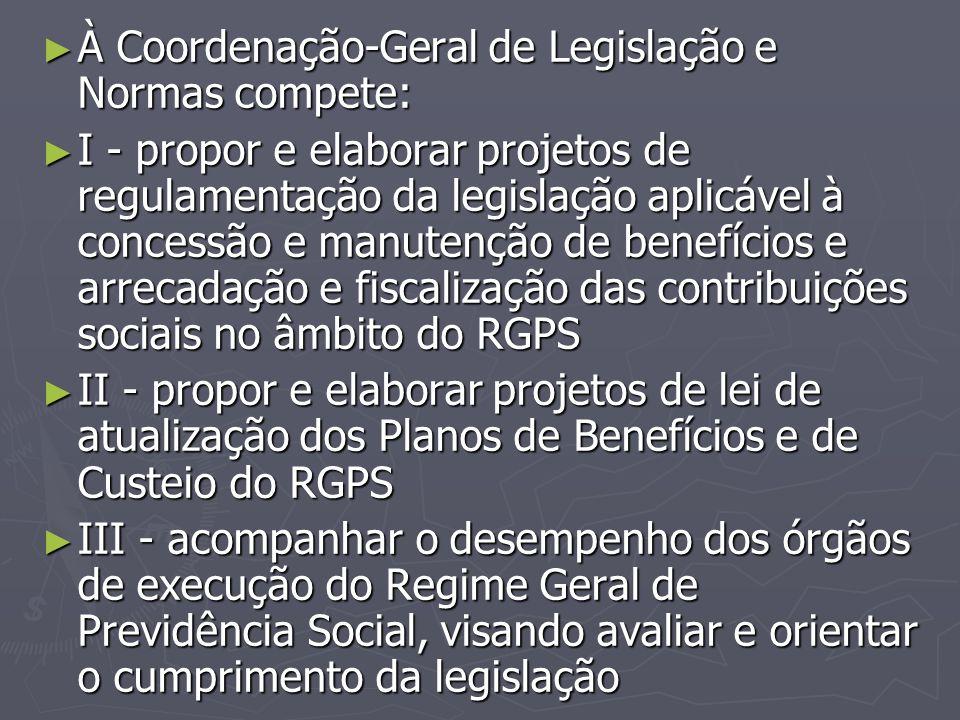 À Coordenação-Geral de Legislação e Normas compete:
