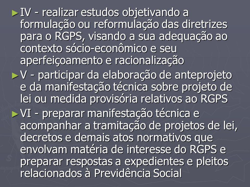 IV - realizar estudos objetivando a formulação ou reformulação das diretrizes para o RGPS, visando a sua adequação ao contexto sócio-econômico e seu aperfeiçoamento e racionalização