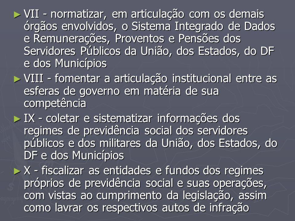 VII - normatizar, em articulação com os demais órgãos envolvidos, o Sistema Integrado de Dados e Remunerações, Proventos e Pensões dos Servidores Públicos da União, dos Estados, do DF e dos Municípios