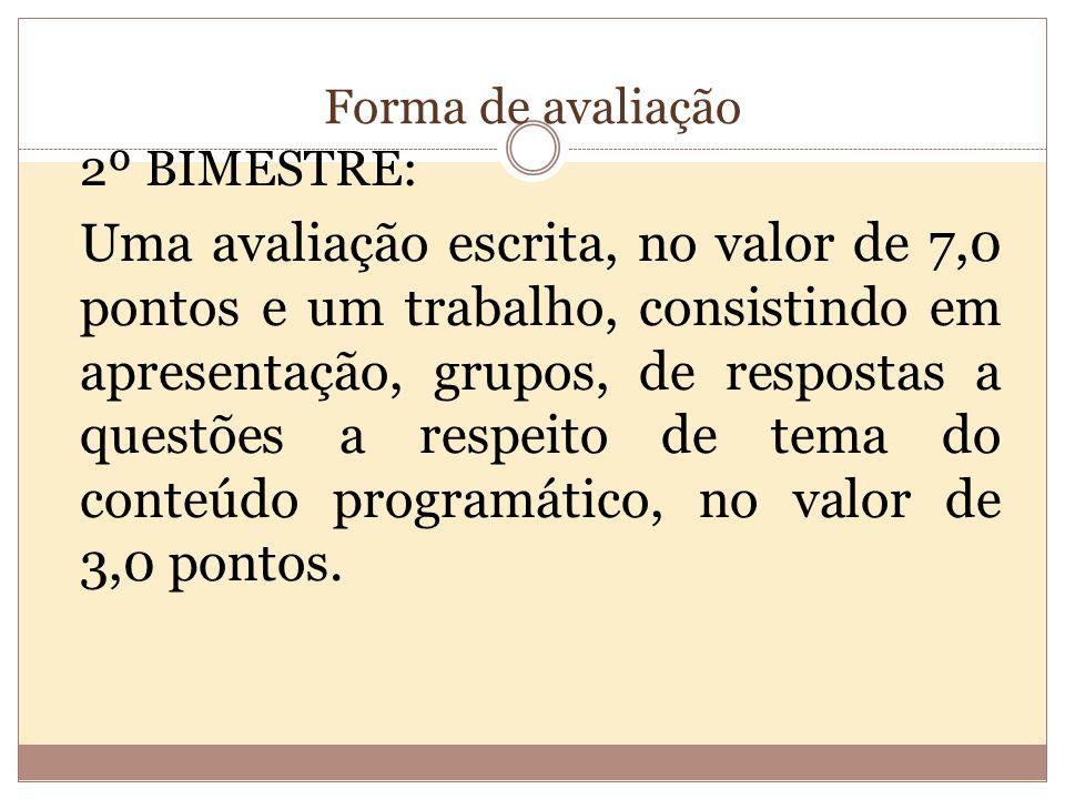 Forma de avaliação 2º BIMESTRE: