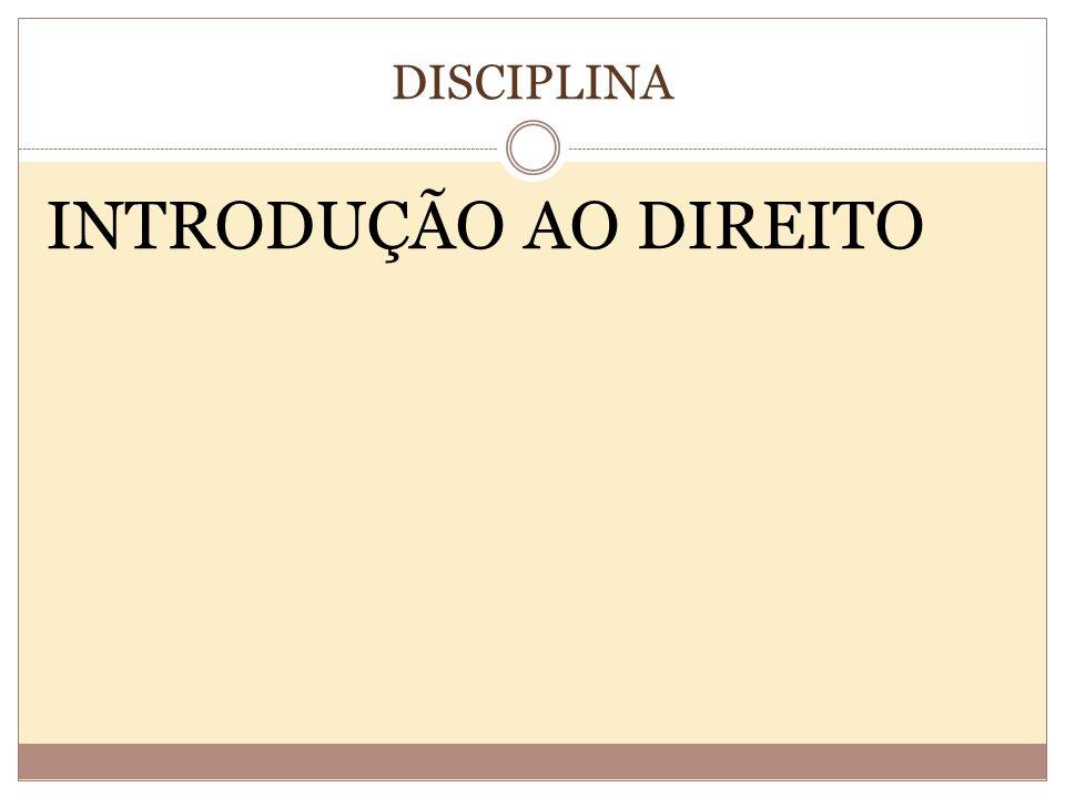 DISCIPLINA INTRODUÇÃO AO DIREITO