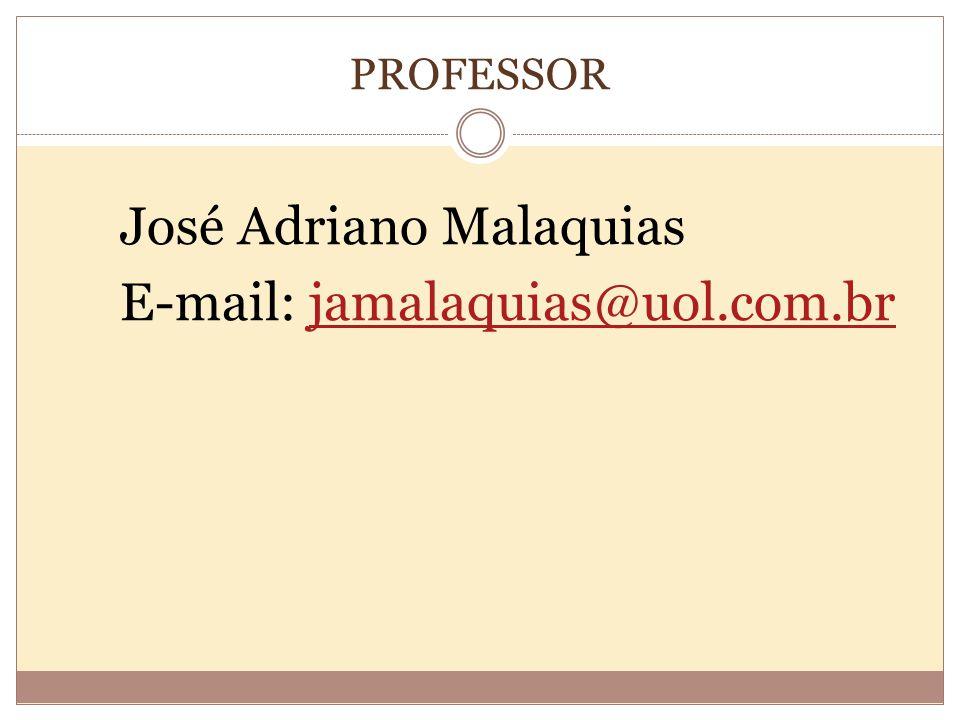 José Adriano Malaquias E-mail: jamalaquias@uol.com.br