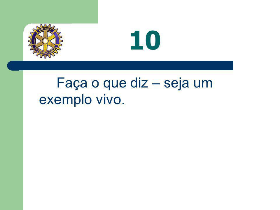 10 Faça o que diz – seja um exemplo vivo.