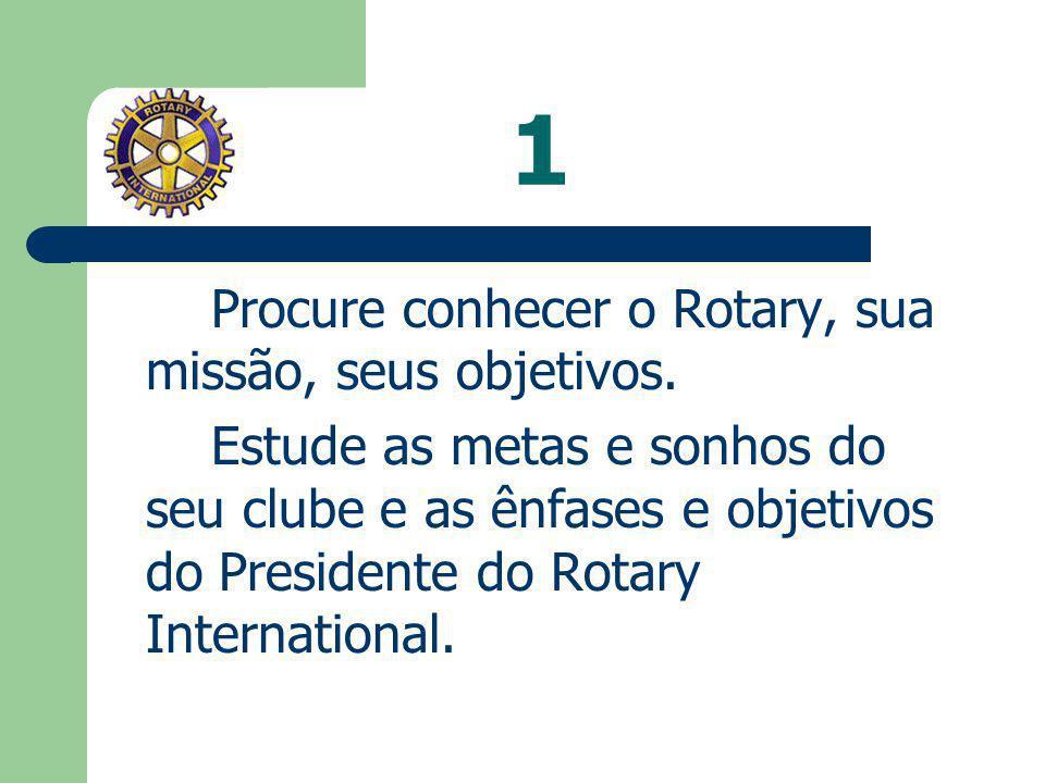 1 Procure conhecer o Rotary, sua missão, seus objetivos.